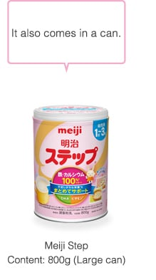 It also comes in a can.                     Meiji Step Content: 820g (Large can)